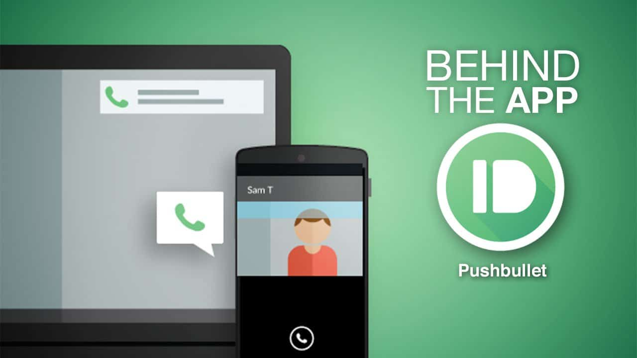 Pushbullet - Behind the App