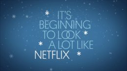 Weihnachten auf Netflix - 2018 - It's beginning to look a lot like Netflix